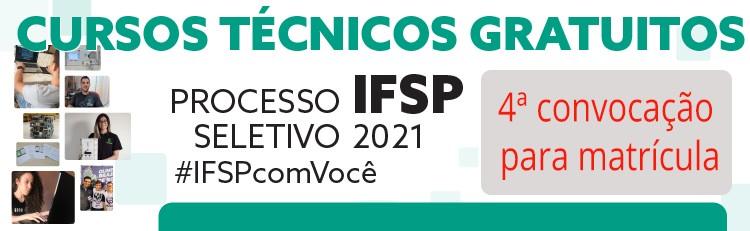 PROCESSO SELETIVO IFSP 2021 – CONVOCAÇÃO PARA MATRÍCULA – 1ª CHAMADA – 4ª fase