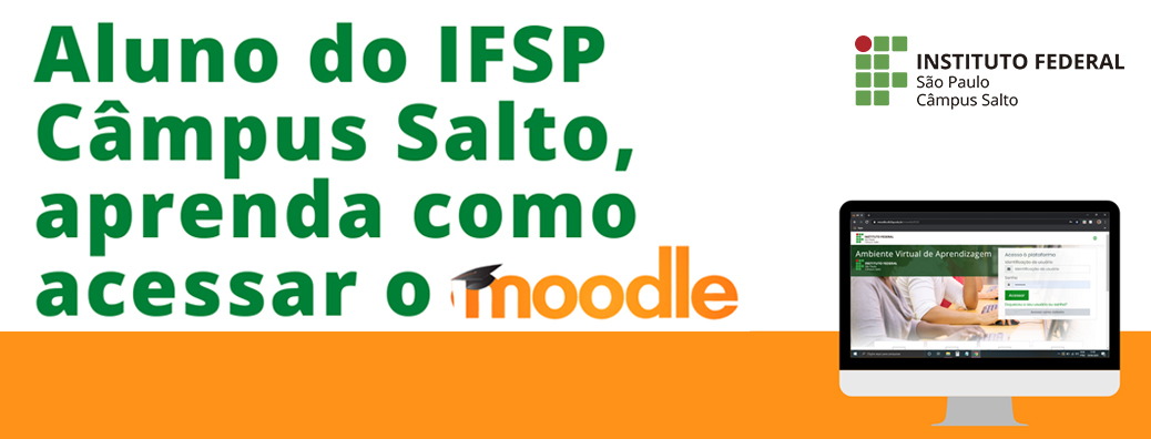 ALUNO DO IFSP SALTO, APRENDA A ACESSAR O MOODLE