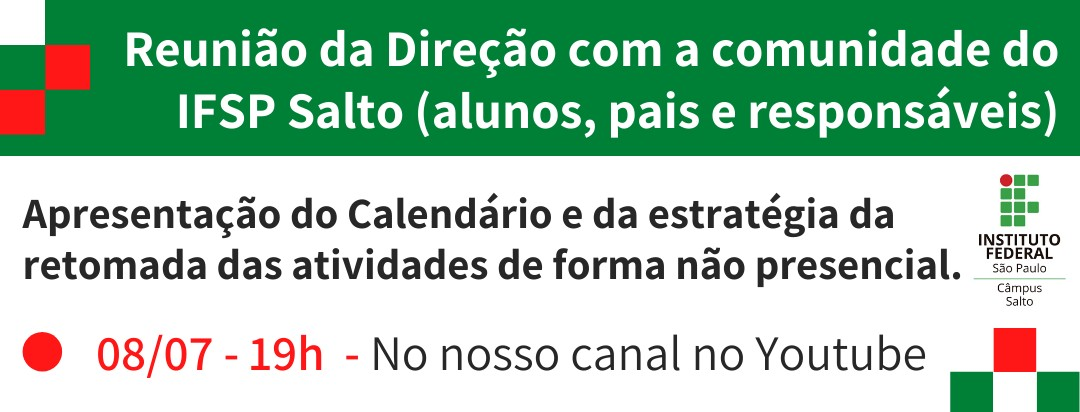 REUNIÃO DA DIREÇÃO COM A COMUNIDADE DO IFSP SALTO (ALUNOS, PAIS E RESPONSÁVEIS)